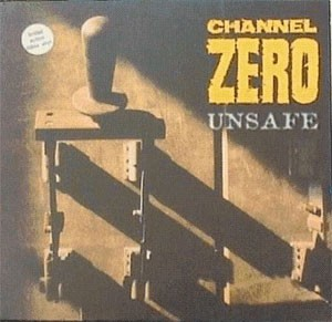 Channel Zero - Unsafe 'tracks from the forthcoming album'
